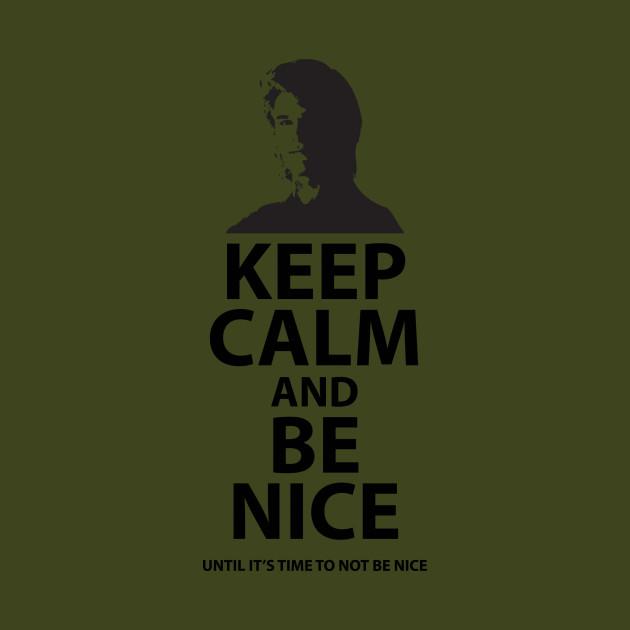 Keep Calm ^ Be Nice