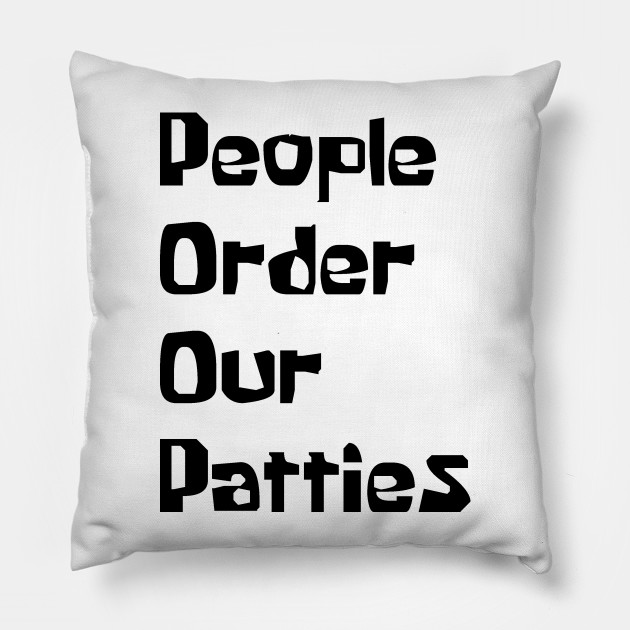 P.O.O.P. (People Order Our Patties)