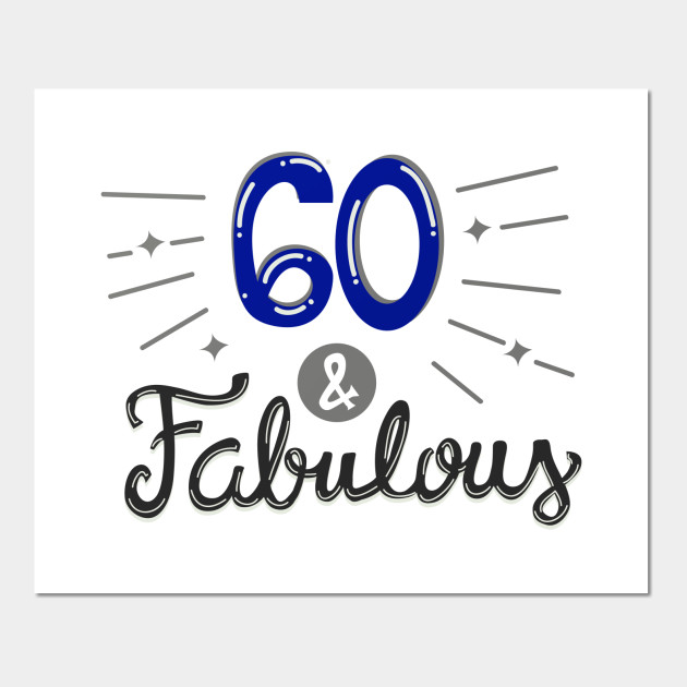 Sixty And Fabulous