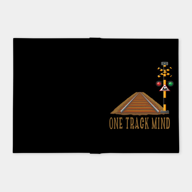 One track mind, funny train lovers gift