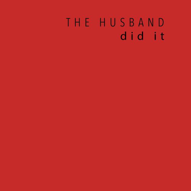 The husband did it