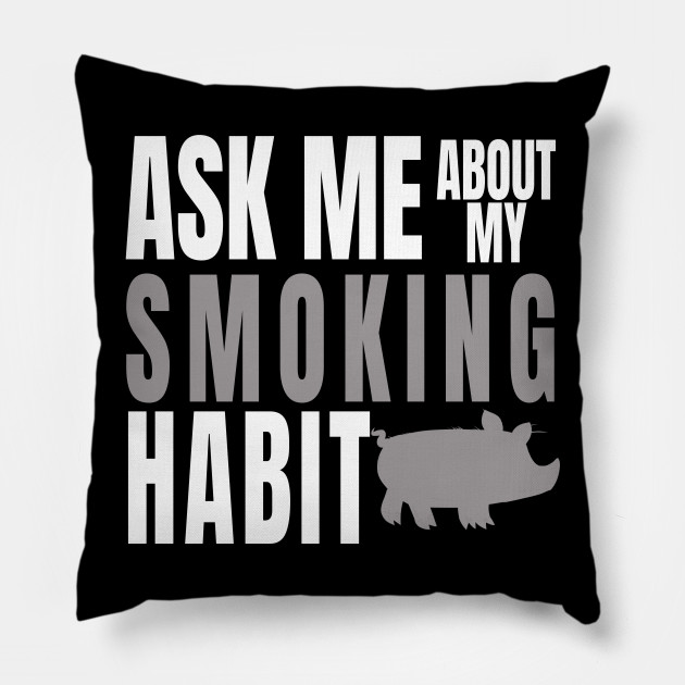 Ask Me About My Smoking Habit T-Shirt Funny Saying Gifts