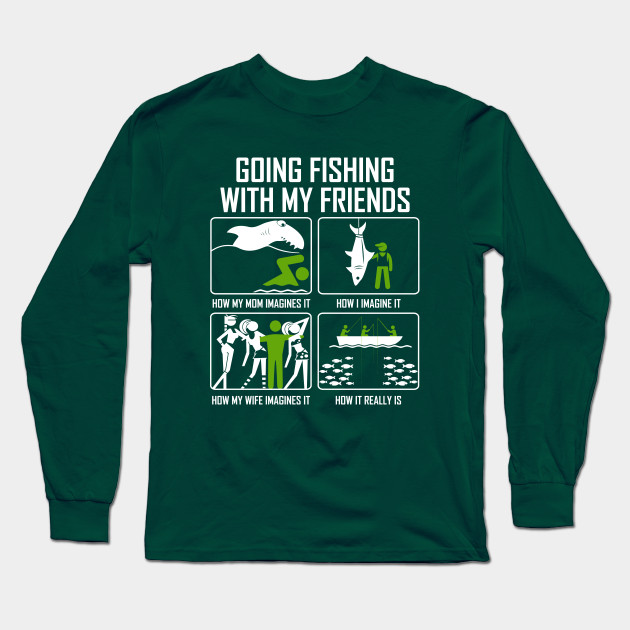 Funny Fishing Meme Fisherman Adult Humor Gift Funny Fishing For Men Long Sleeve T Shirt Teepublic