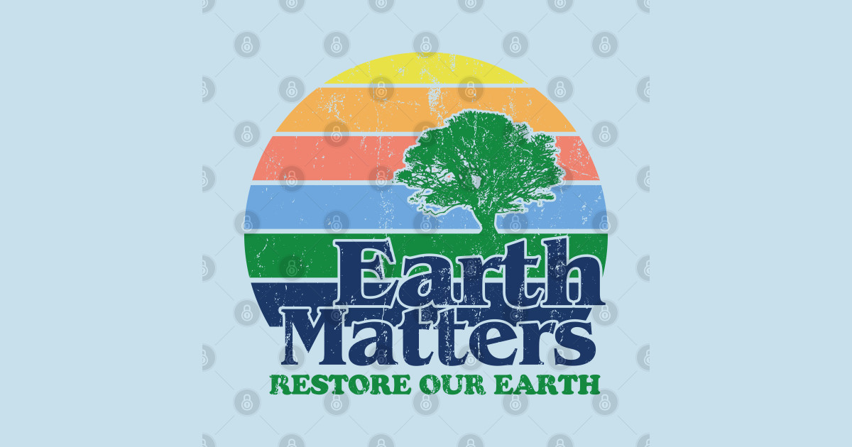 Earth Matters Restore Our Earth 51st Earth Day - 51st ...