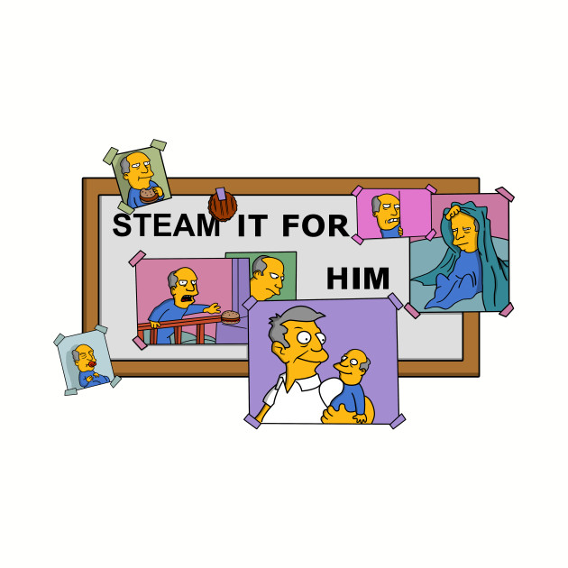 Steam It For Him