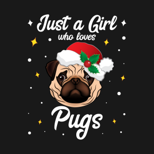Just A Girl Who Loves Pugs T Shirts Teepublic