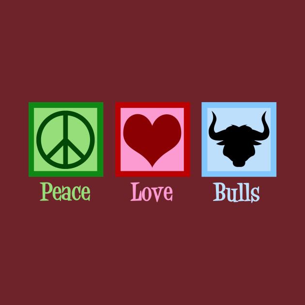 Peace Love Bulls