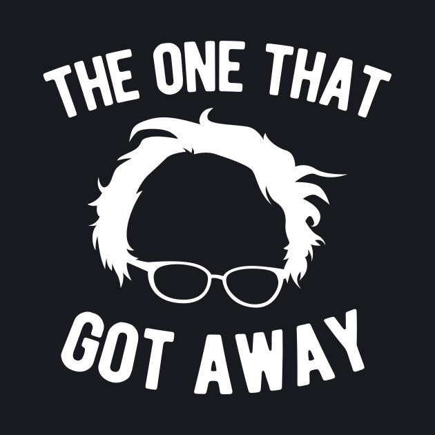 Bernie Sanders The One That Got Away