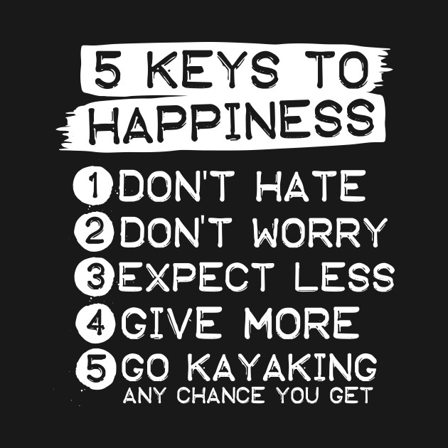 5 Keys To Happiness Kayaking