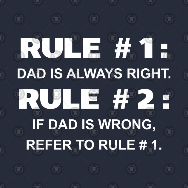 House Rules: Dad Is Always Right