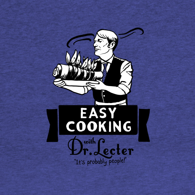 Easy Cooking with Dr. Lecter