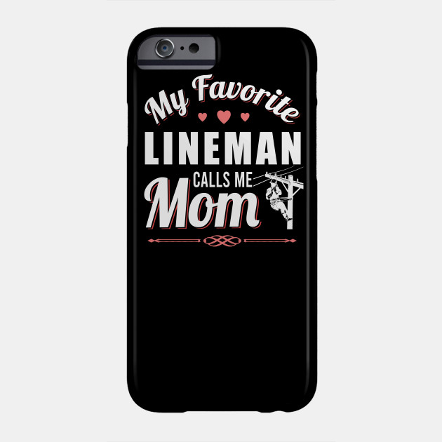 Mother's Day Gift Tee My Favorite Lineman Calls Me Mom Phone Case