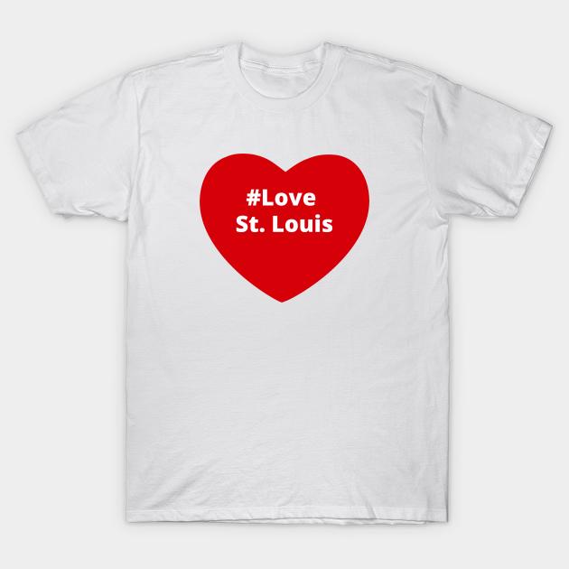 I Love Heart St Louis T-Shirt