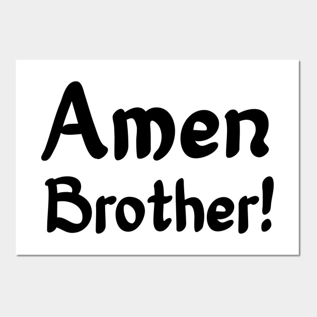 Amen Brother! - Prayer Religious Christian