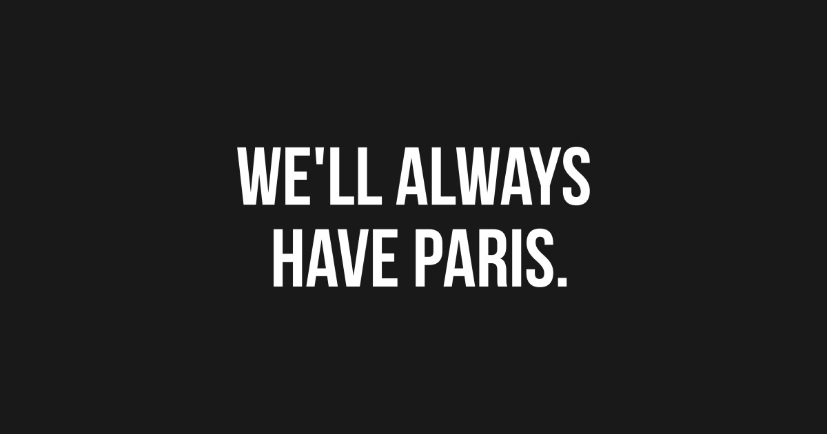 Most Famous Quotes | We Ll Always Have Paris 100 Most Famous Quotes From American Films