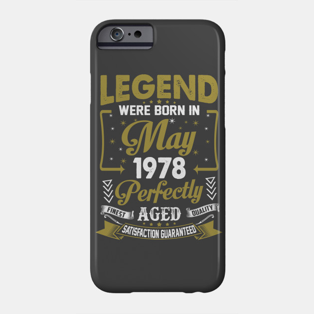 Legends Were Born In May 1978 40th Birthday Phone Case