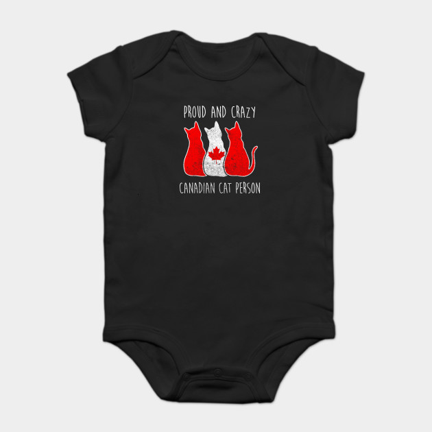 dfe8d4aed0f6 PROUD AND CRAZY CANADIAN CAT PERSON - Cats - Onesie