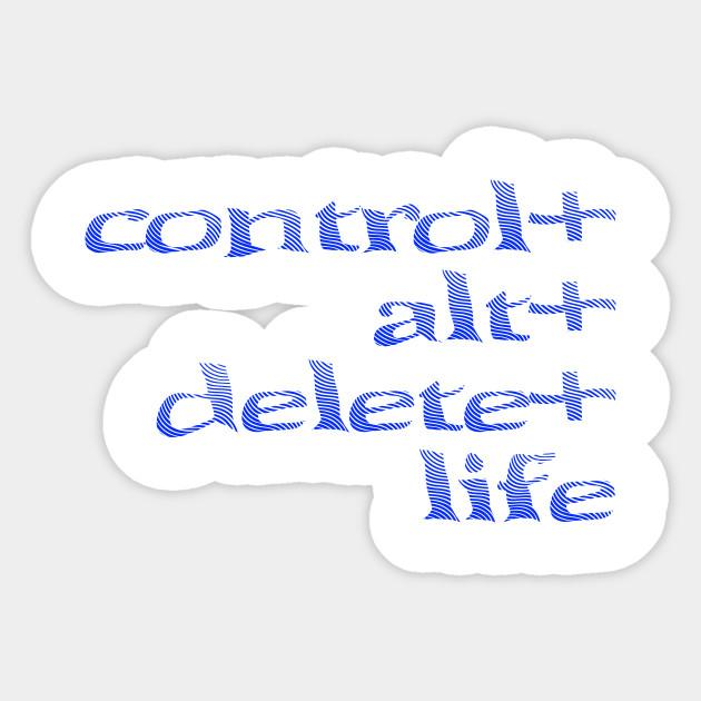 Control Alt Delete Life Funny And Sad Millennial Vaporwave Error Glitch Aesthetic Pastel Internet Cyberpunk Depressed Tee Depression Sticker Teepublic