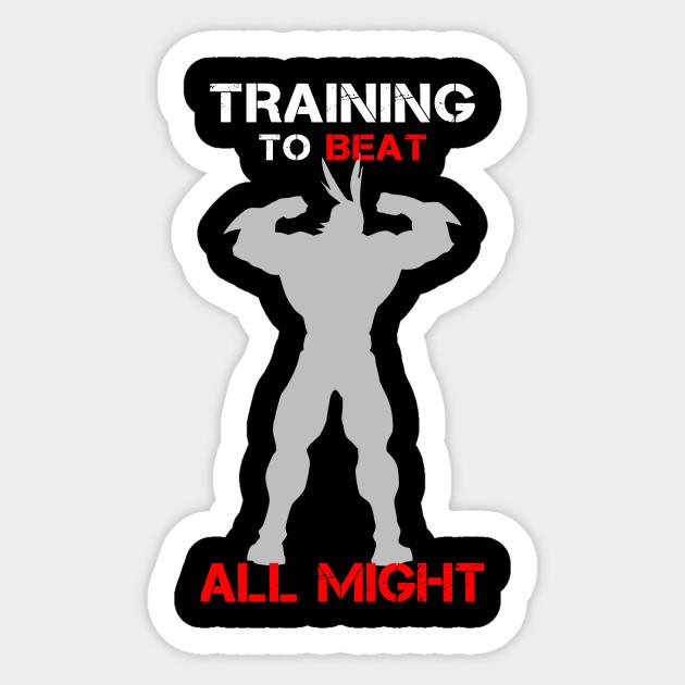 65e32980c8bc0 Training To Beat All Might - Boku No Hero Academia - Sticker