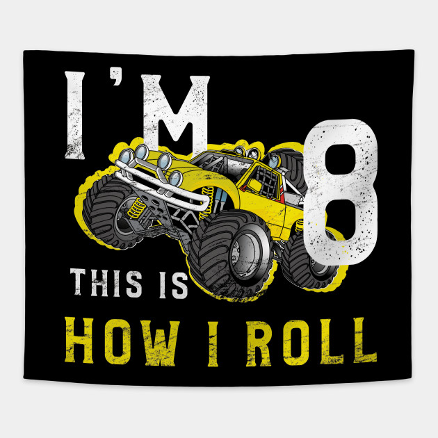 Monster Truck Birthday Shirt Im 8 Years Old Tapestry