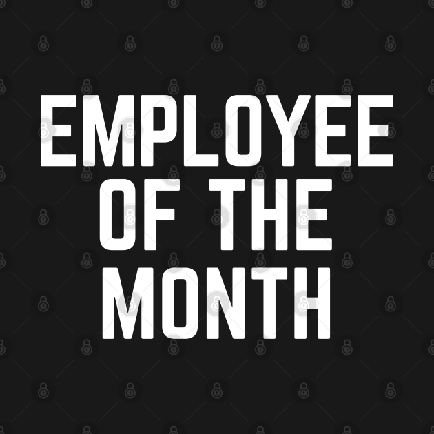 Employee of the Month Work From Home Funny