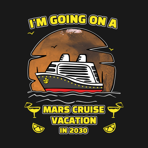 I'm Going On A Mars Cruise Vacation In 2030