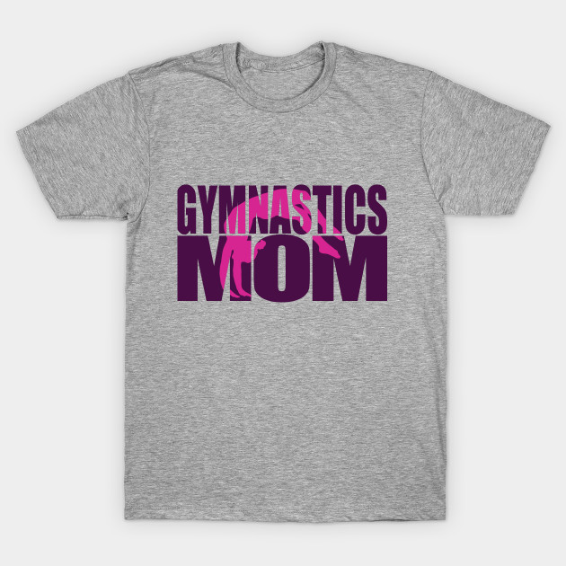 Gymnastics Mom Gymnastics T Shirt Teepublic