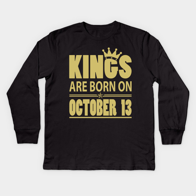 d7f7c454 Kings Are Born On October 13 Birthday - Kings Are Born On October 13 ...