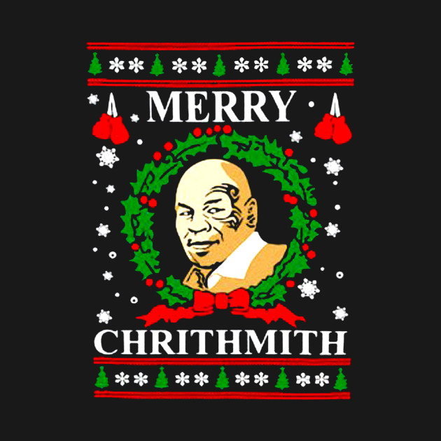 Mike Tyson Merry Christmas.Merry Chirithmith Mike Tyson Ugly Christmas