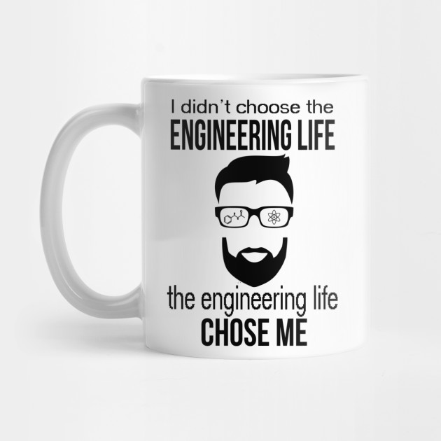 engineering life chose me