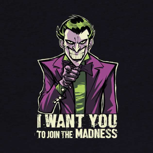 Madness wants you!