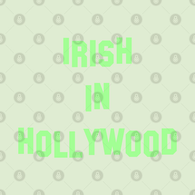 Irish in Hollywood  - Perfect for St Patricks Da