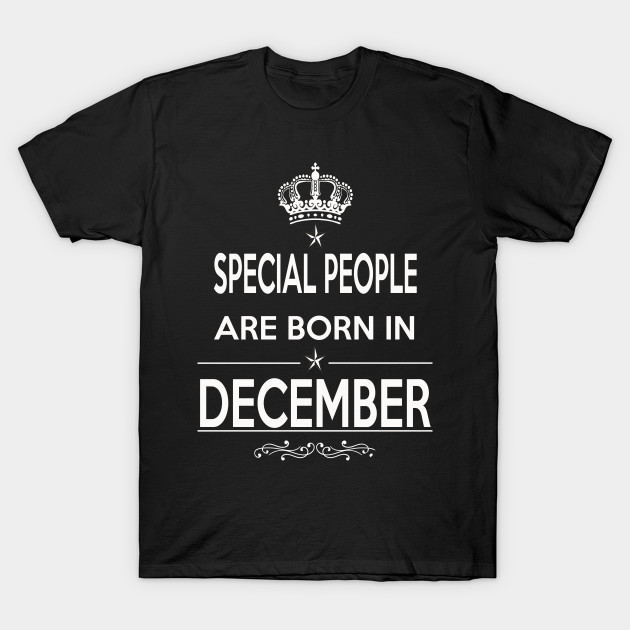 381d53883 special are born in december - Born December Special King Queens - T ...