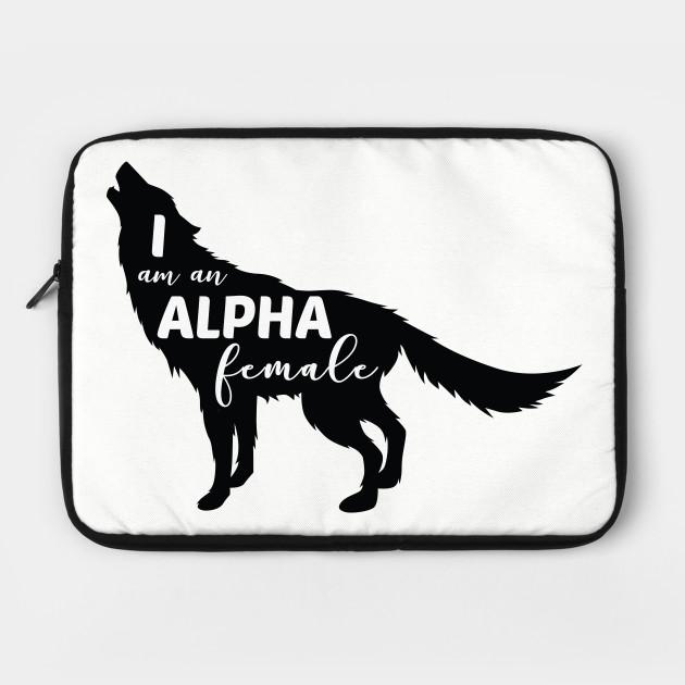 I am an Alpha Female Wolf Girl