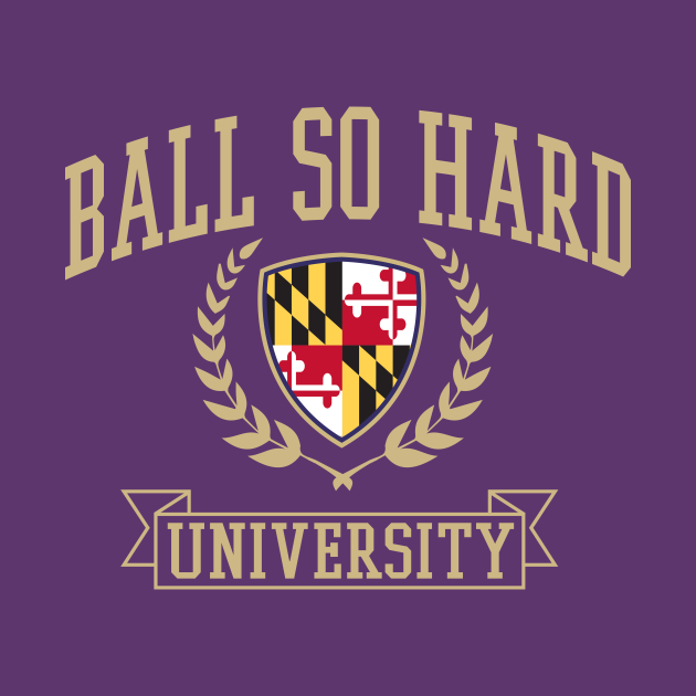 Ball so hard University Baltimore Ravens
