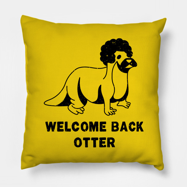 Welcome Back Otter [Worn]