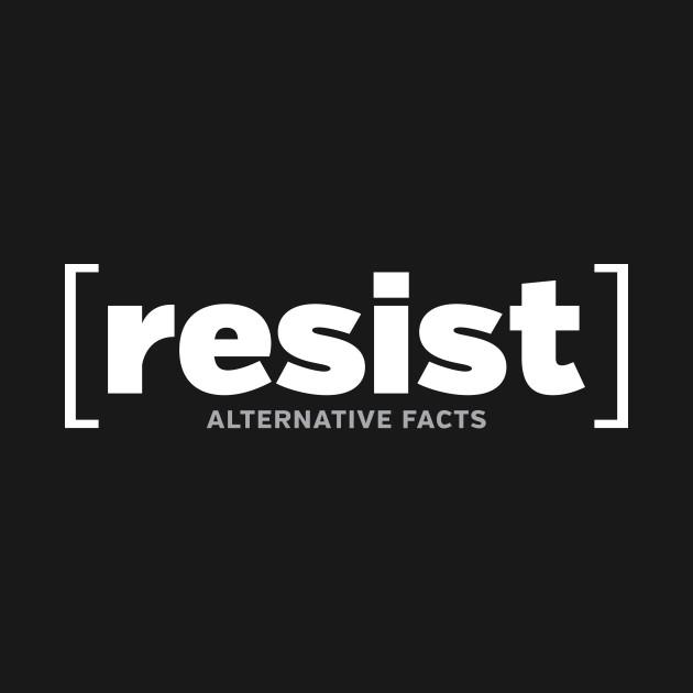 RESIST alternative facts