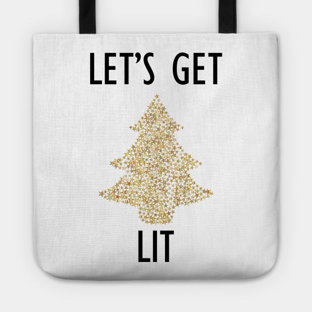 Let's get lit fun novelty xmas shirt
