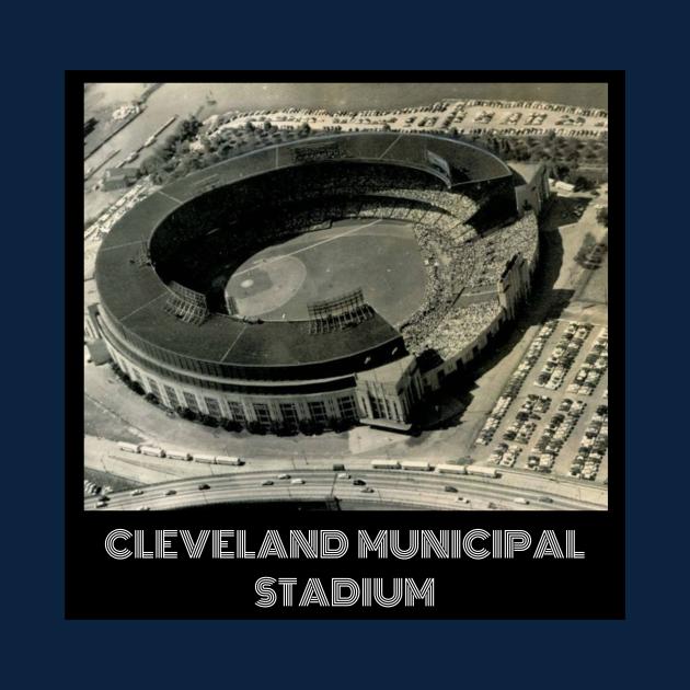 Cleveland Municpal Stadium- Indians