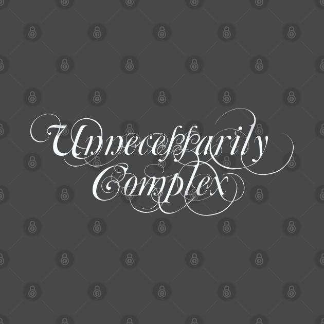 Complex, you are