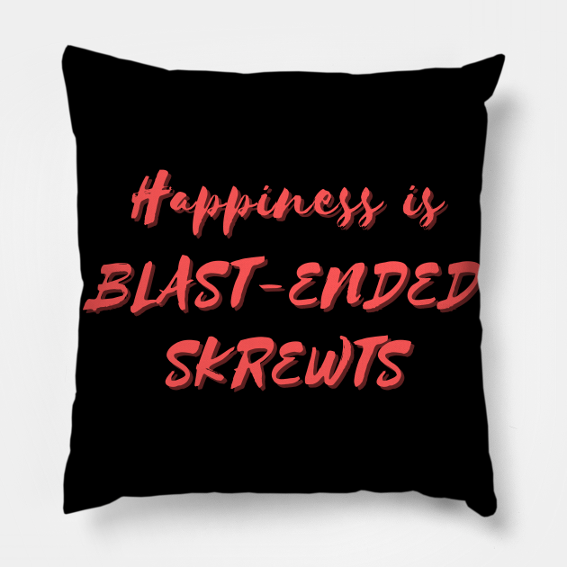 Happiness is Blast-Ended Skrewts