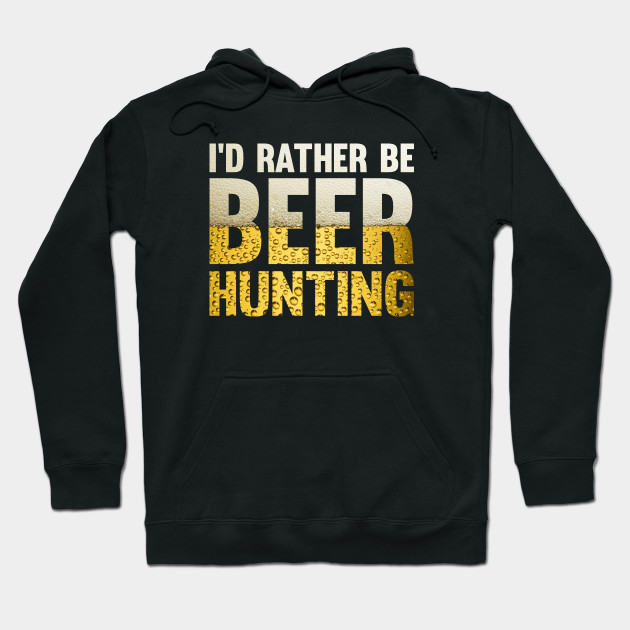 Id Rather Be Bow Hungting Funny Hunter Hoodie