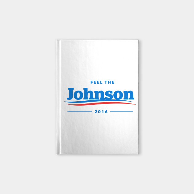 Feel The Johnson T-Shirt | Gary Johnson Libertarian