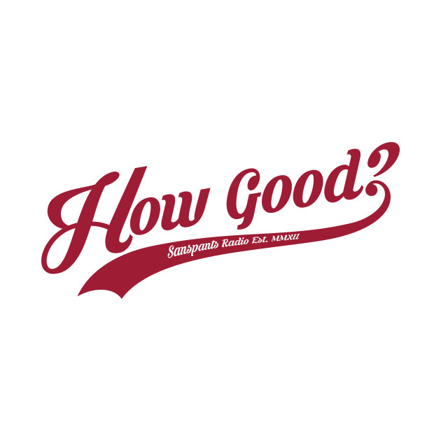 How Good (Red)