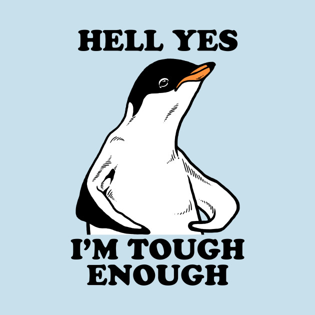 Hell Yes I'm Tough Enough