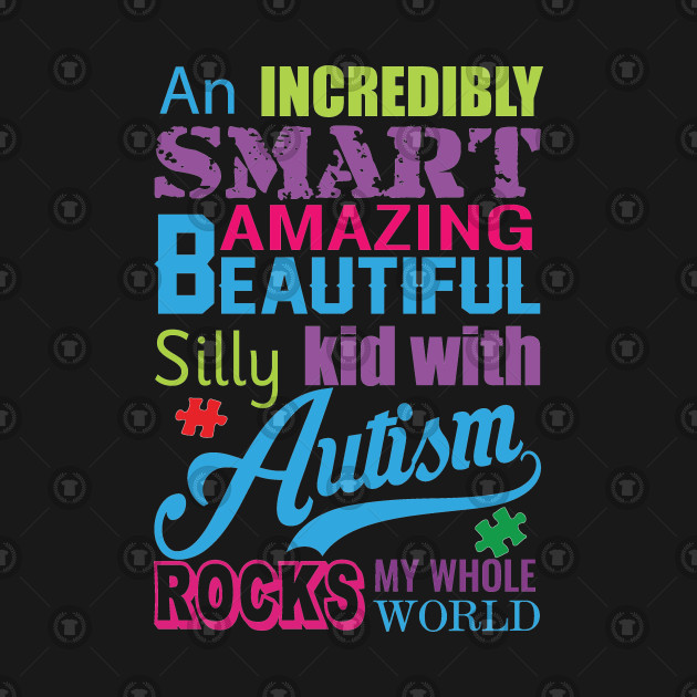 ba8d7210e ... An incredibly smart amazing beautiful silly kid with autism rocks my  whole world