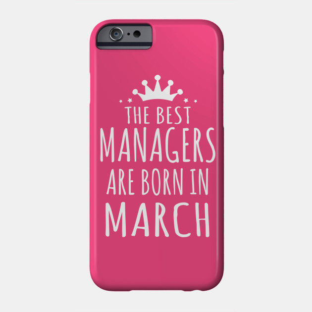 THE BEST MANAGERS ARE BORN IN MARCH