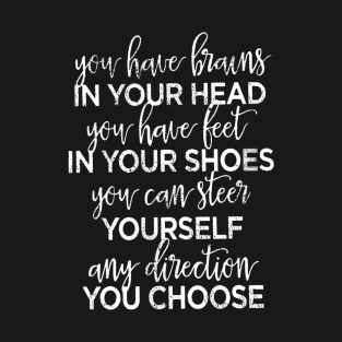 Brains and Feet Quote - Dr Seuss Quote t-shirts