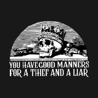 You Have Good Manners for a Thief and a Liar - Smaug Hobbit Quote t-shirts