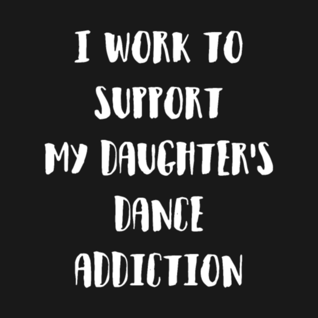 I Work To Support My Daughter S Dance Addiction Gr